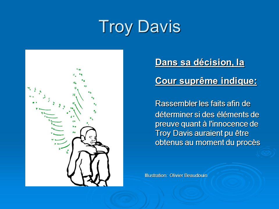 Troy Davis Dans sa décision, la Cour suprême indique: Rassembler les faits afin de déterminer si des éléments de preuve quant à l'innocence de Troy Da