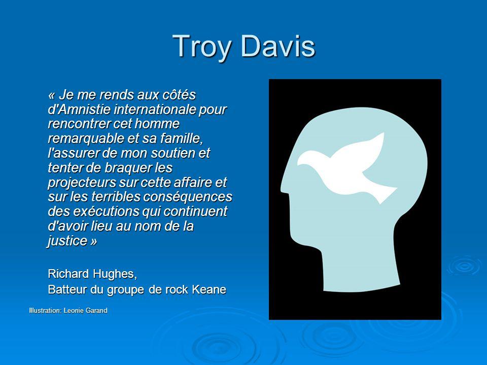 Troy Davis « Je me rends aux côtés d'Amnistie internationale pour rencontrer cet homme remarquable et sa famille, l'assurer de mon soutien et tenter d