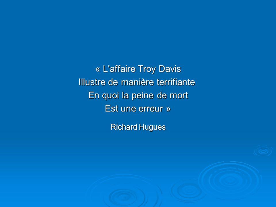 « L'affaire Troy Davis Illustre de manière terrifiante Illustre de manière terrifiante En quoi la peine de mort Est une erreur » Richard Hugues