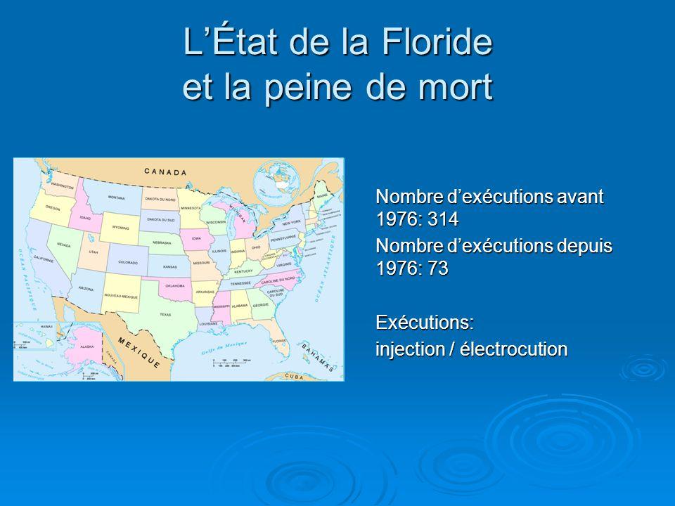 Nombre d'exécutions avant 1976: 314 Nombre d'exécutions depuis 1976: 73 Exécutions: injection / électrocution