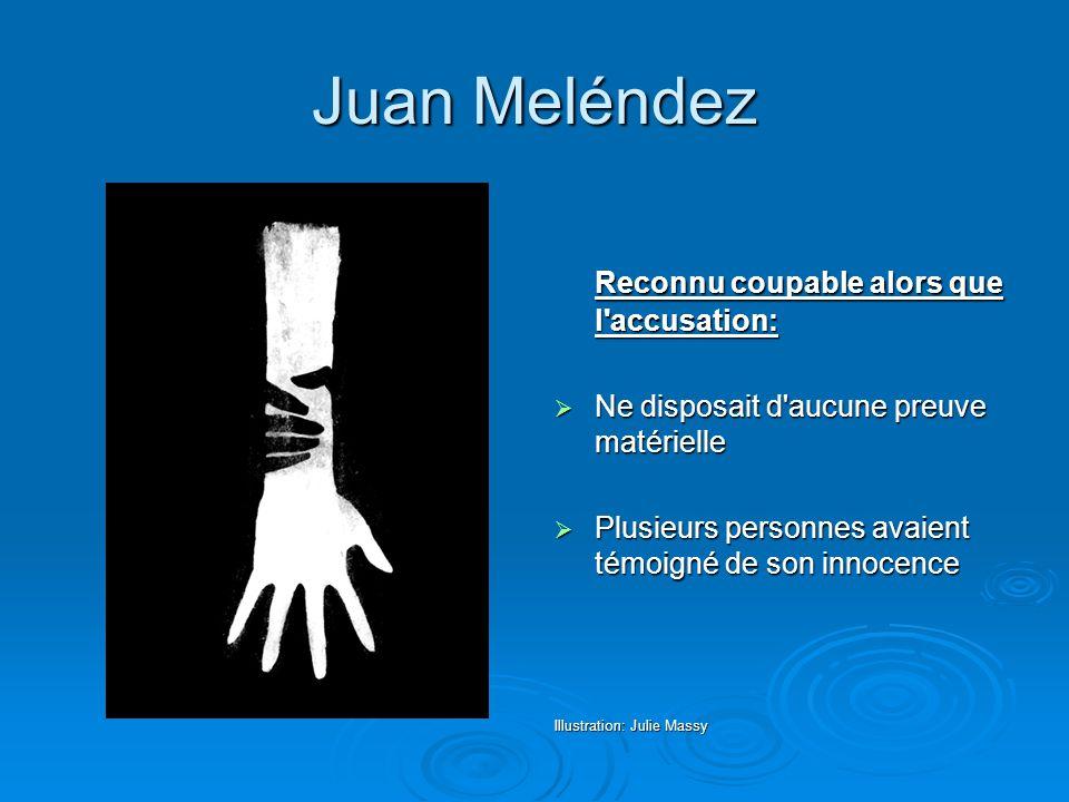 Juan Meléndez Reconnu coupable alors que l'accusation:  Ne disposait d'aucune preuve matérielle  Plusieurs personnes avaient témoigné de son innocen