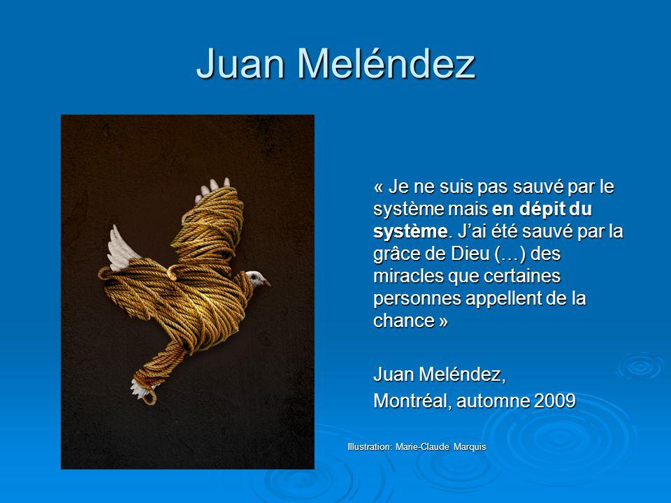 Juan Meléndez « Je ne suis pas sauvé par le système mais en dépit du système. J'ai été sauvé par la grâce de Dieu (…) des miracles que certaines perso