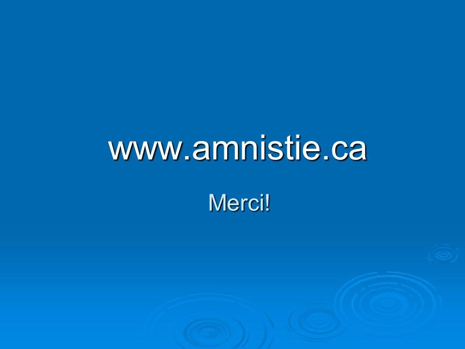 www.amnistie.ca Merci!