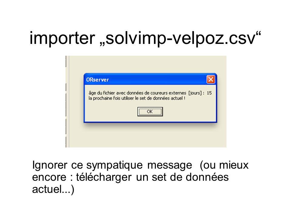 """importer """"solvimp-velpoz.csv"""" Ignorer ce sympatique message (ou mieux encore : télécharger un set de données actuel...)"""