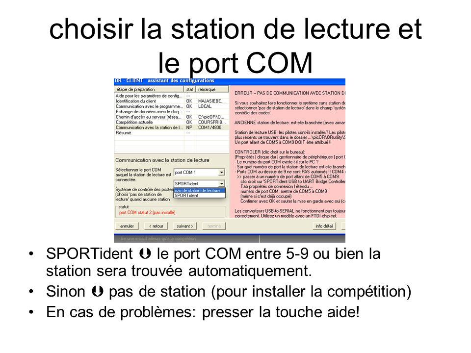choisir la station de lecture et le port COM SPORTident  le port COM entre 5-9 ou bien la station sera trouvée automatiquement.