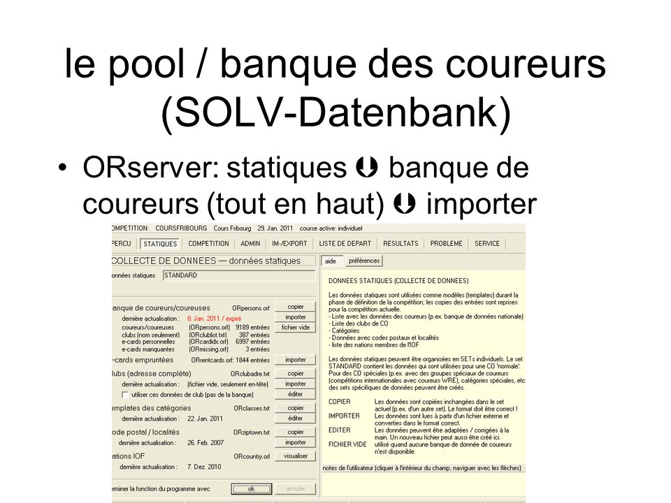 le pool / banque des coureurs (SOLV-Datenbank) ORserver: statiques  banque de coureurs (tout en haut)  importer