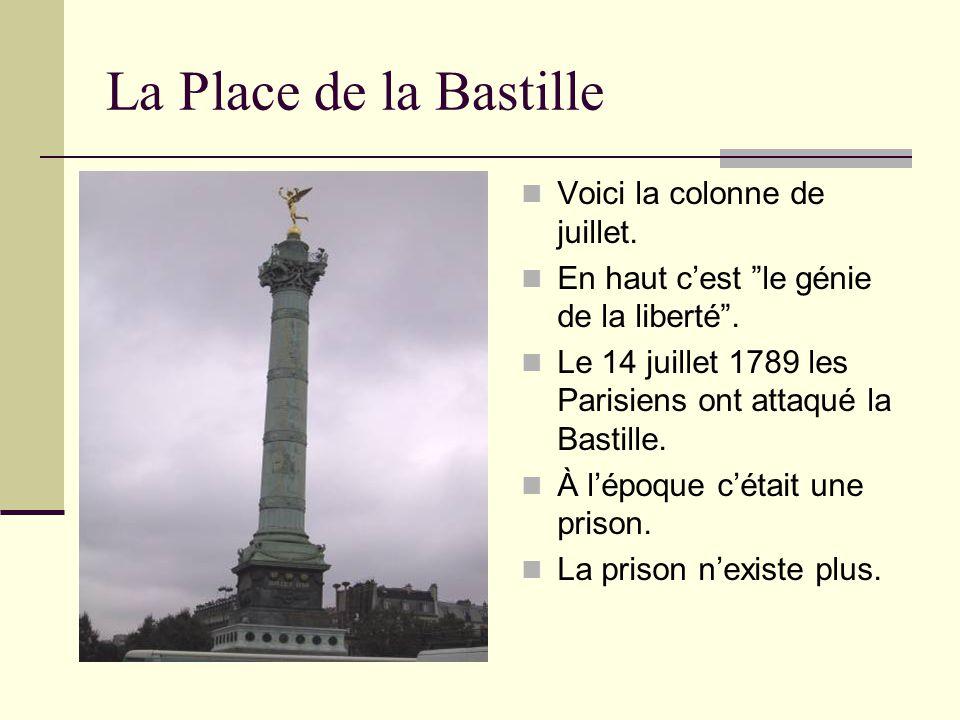 """La Place de la Bastille Voici la colonne de juillet. En haut c'est """"le génie de la liberté"""". Le 14 juillet 1789 les Parisiens ont attaqué la Bastille."""