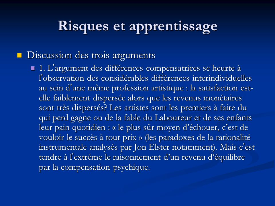 Risques et apprentissage Discussion des trois arguments Discussion des trois arguments 1.