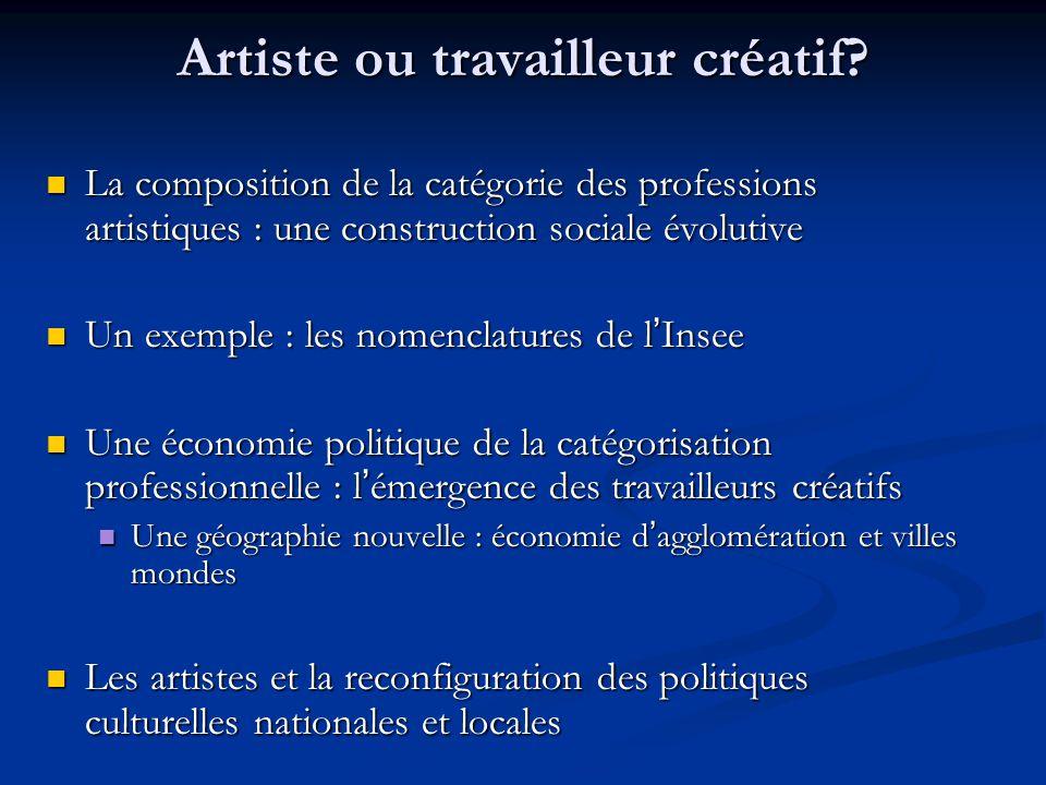 Artiste ou travailleur créatif? La composition de la catégorie des professions artistiques : une construction sociale évolutive La composition de la c