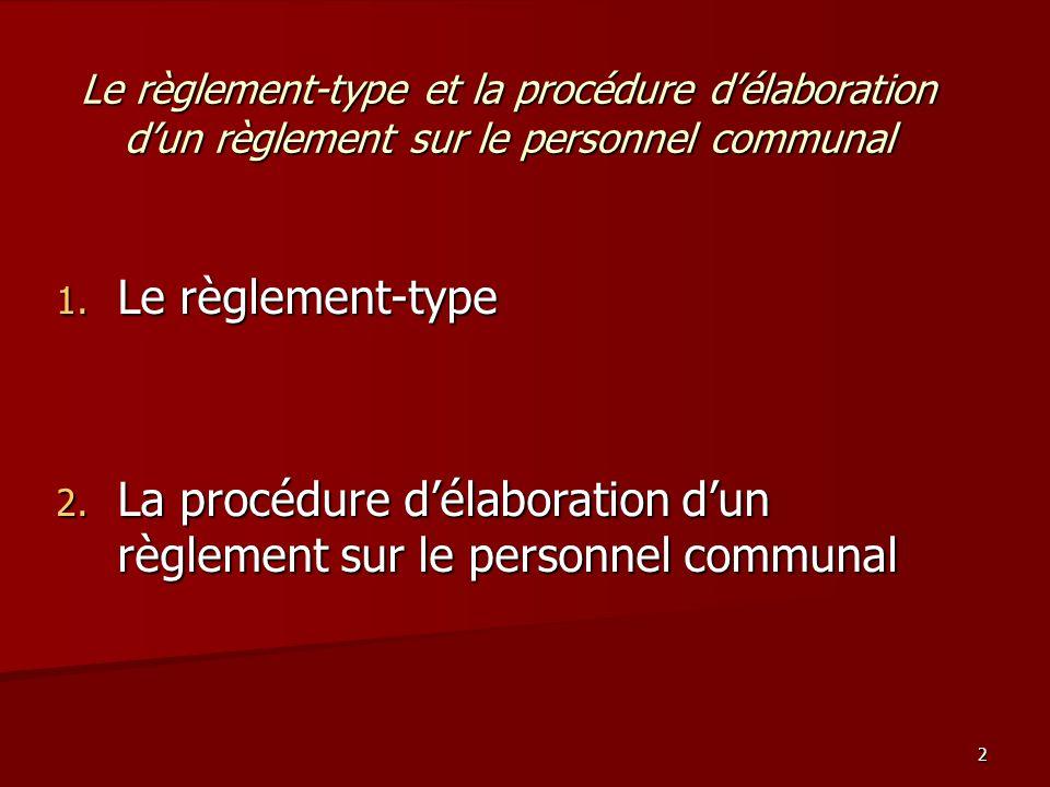 3 Le règlement-type et la procédure d'élaboration d'un règlement sur le personnel communal 1.
