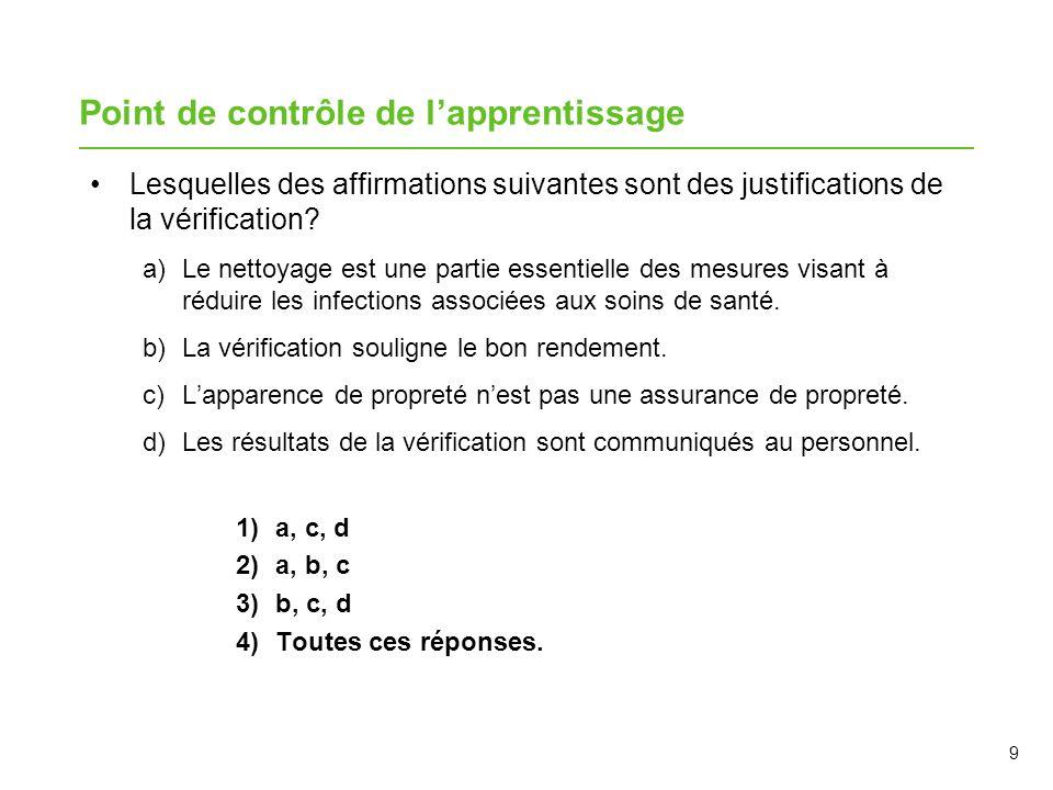 Lesquelles des affirmations suivantes sont des justifications de la vérification? a)Le nettoyage est une partie essentielle des mesures visant à rédui