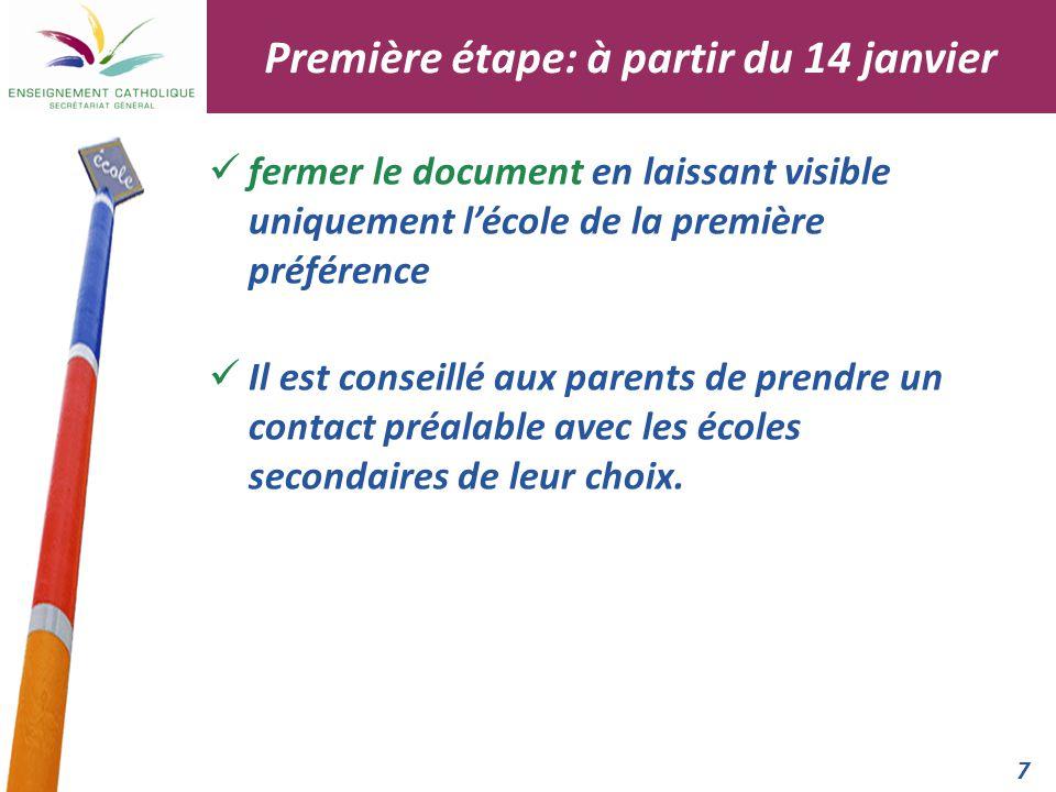 7 fermer le document en laissant visible uniquement l'école de la première préférence Il est conseillé aux parents de prendre un contact préalable ave