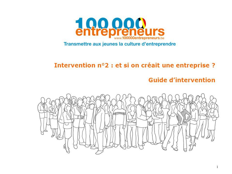 1 Intervention n°2 : et si on créait une entreprise ? Guide d'intervention Niveau Collège