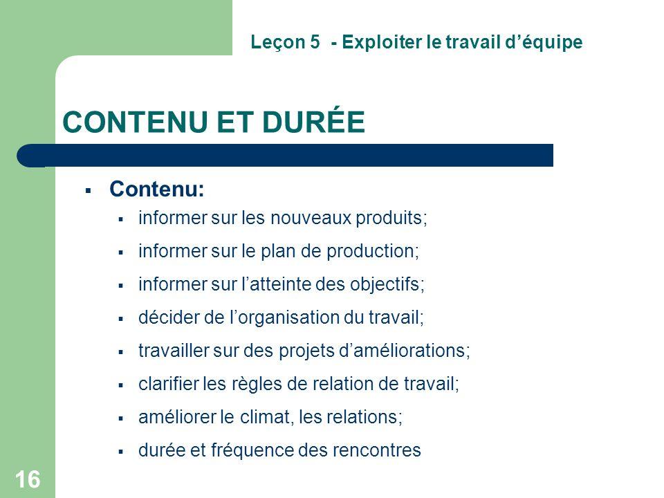 16 CONTENU ET DURÉE  Contenu:  informer sur les nouveaux produits;  informer sur le plan de production;  informer sur l'atteinte des objectifs; 