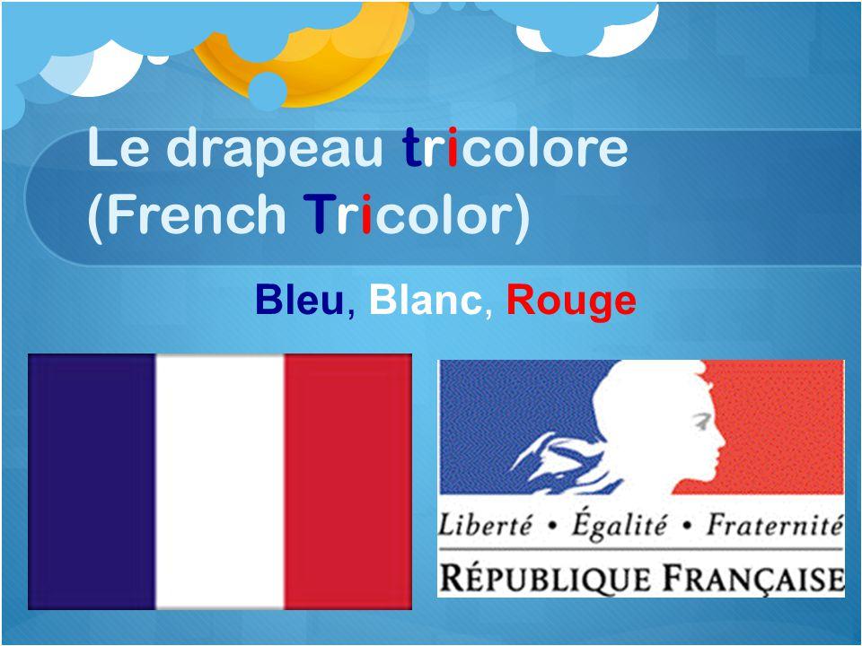 Le drapeau tricolore (French Tricolor) Bleu, Blanc, Rouge