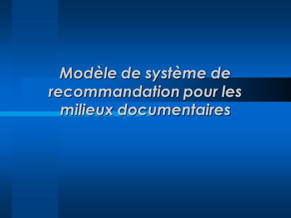 Modèle de système de recommandation pour les milieux documentaires