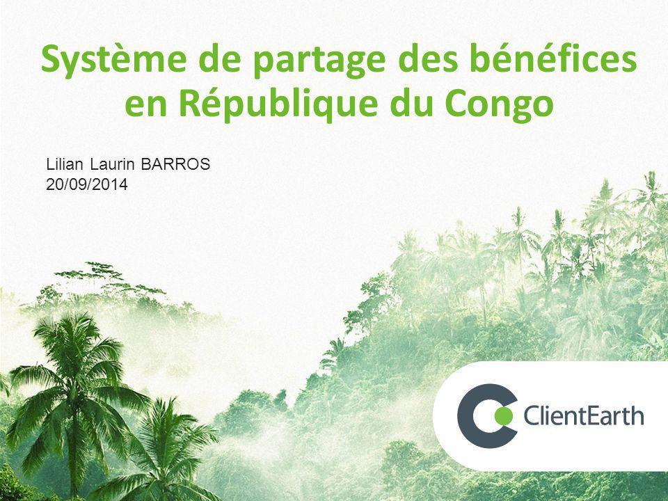 Système de partage des bénéfices en République du Congo Lilian Laurin BARROS 20/09/2014