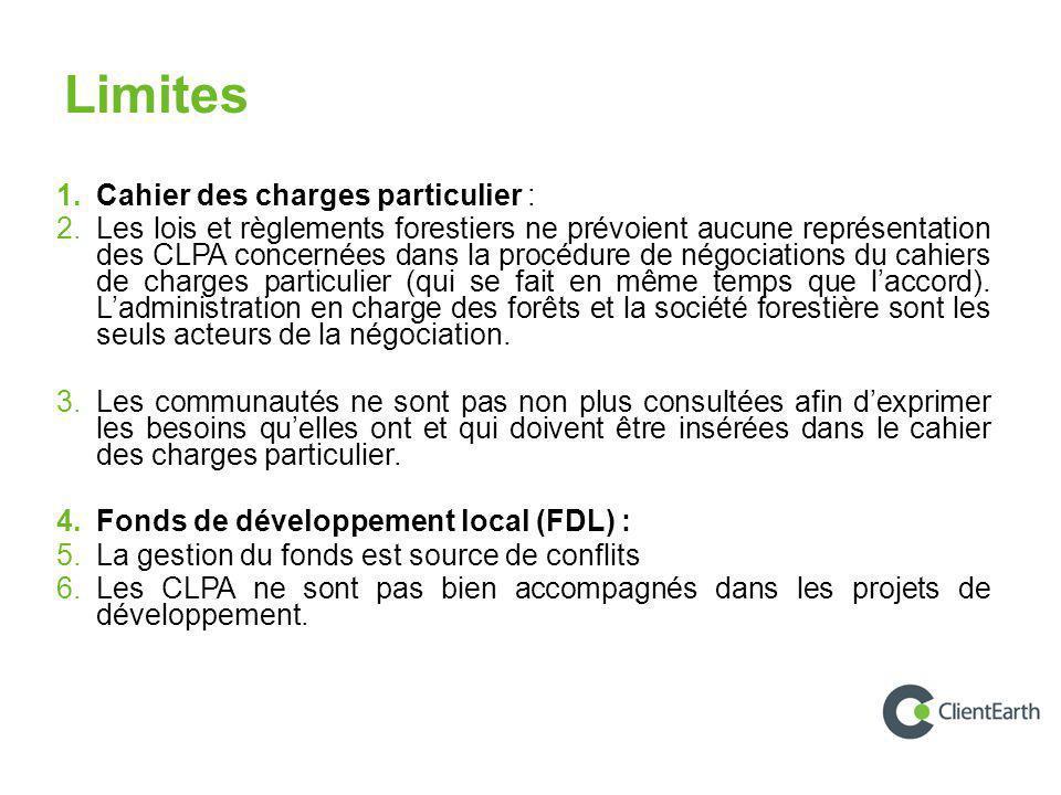 Limites 1. Cahier des charges particulier : 2. Les lois et règlements forestiers ne prévoient aucune représentation des CLPA concernées dans la procéd