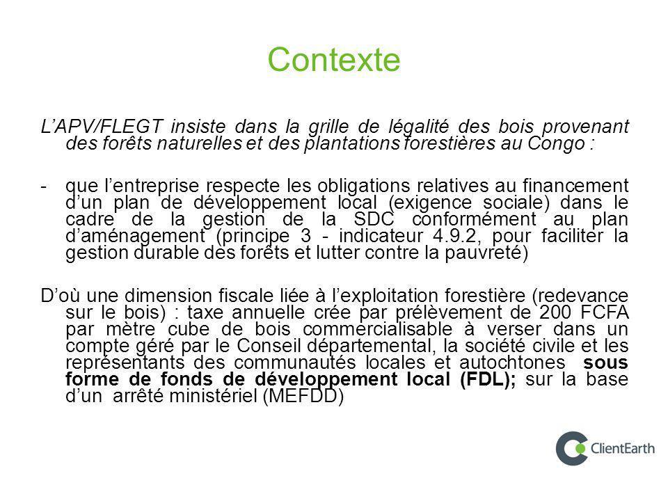 Contexte L'APV/FLEGT insiste dans la grille de légalité des bois provenant des forêts naturelles et des plantations forestières au Congo : - que l'ent