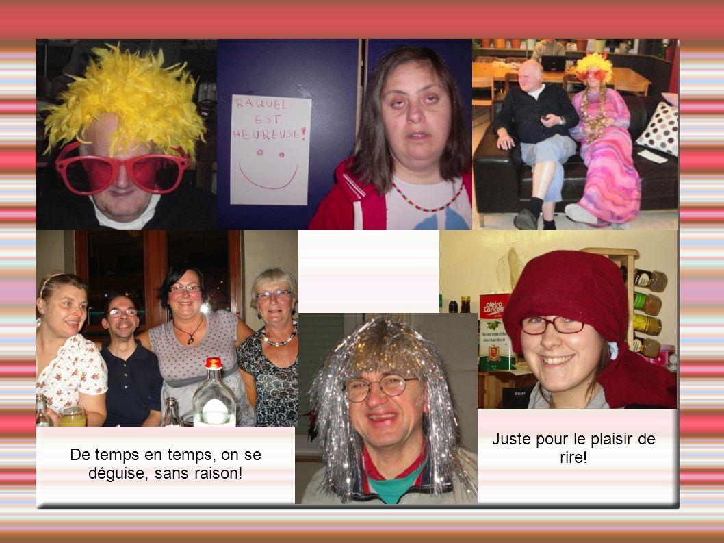 De temps en temps, on se déguise, sans raison! Juste pour le plaisir de rire!
