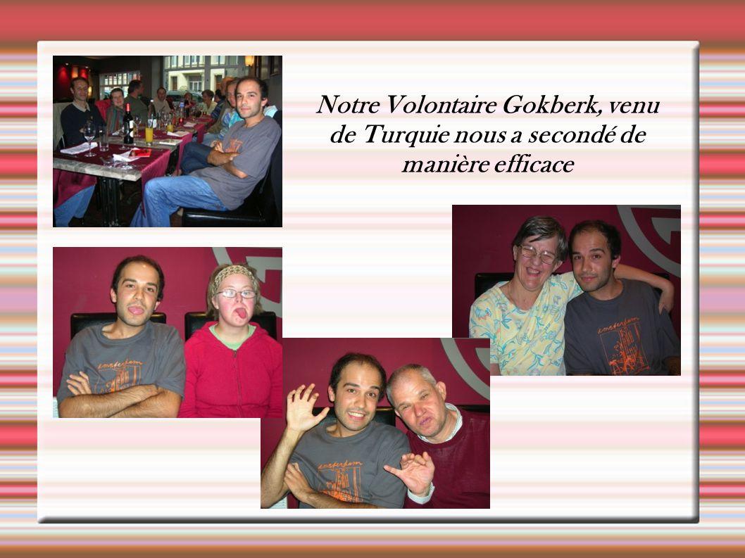 Notre Volontaire Gokberk, venu de Turquie nous a secondé de manière efficace