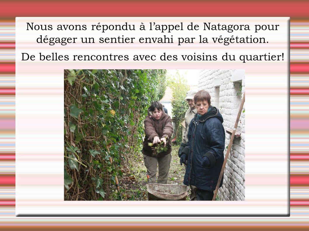 Nous avons répondu à l'appel de Natagora pour dégager un sentier envahi par la végétation. De belles rencontres avec des voisins du quartier!