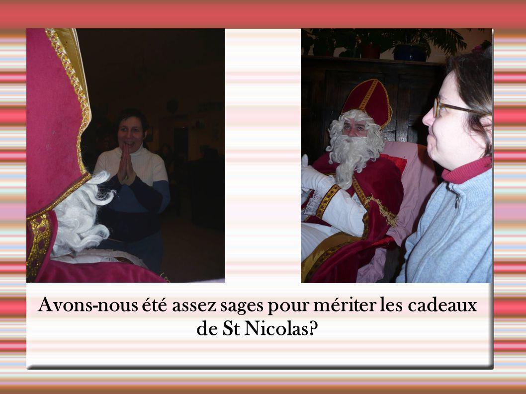Avons-nous été assez sages pour mériter les cadeaux de St Nicolas?