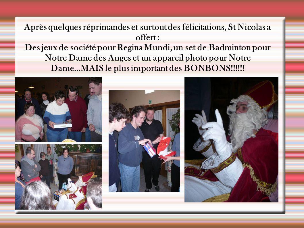 Après quelques réprimandes et surtout des félicitations, St Nicolas a offert : Des jeux de société pour Regina Mundi, un set de Badminton pour Notre D