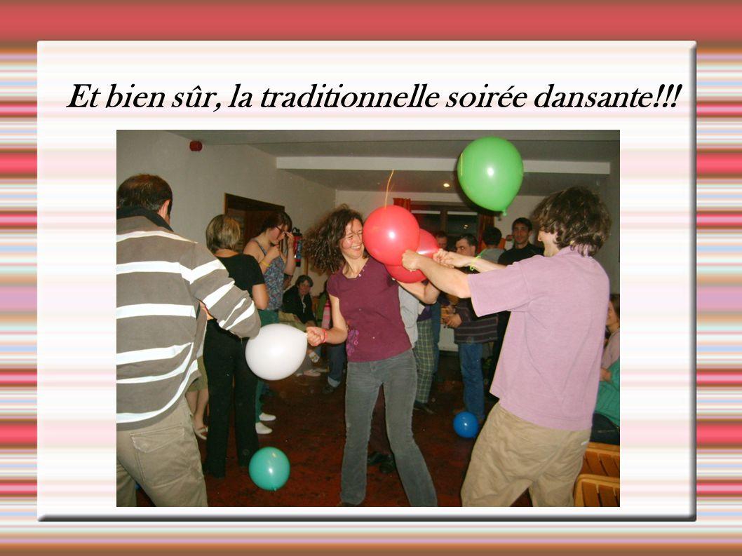 Et bien sûr, la traditionnelle soirée dansante!!!