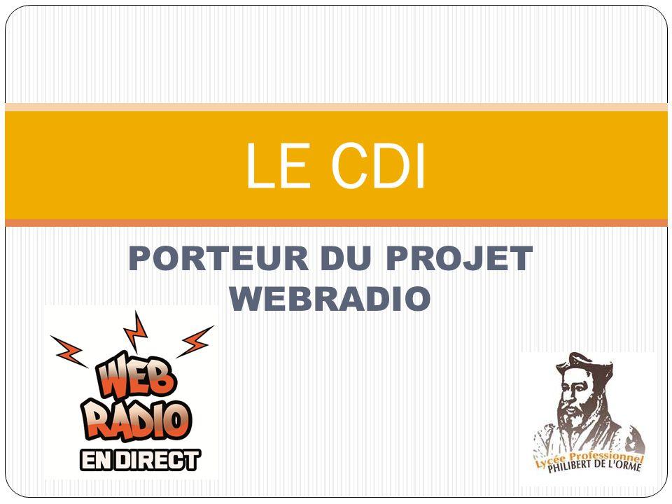 PORTEUR DU PROJET WEBRADIO LE CDI