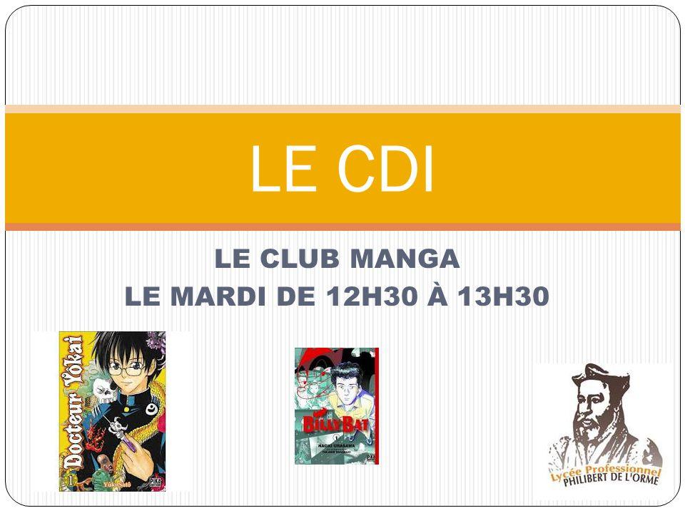 LE CLUB MANGA LE MARDI DE 12H30 À 13H30 LE CDI