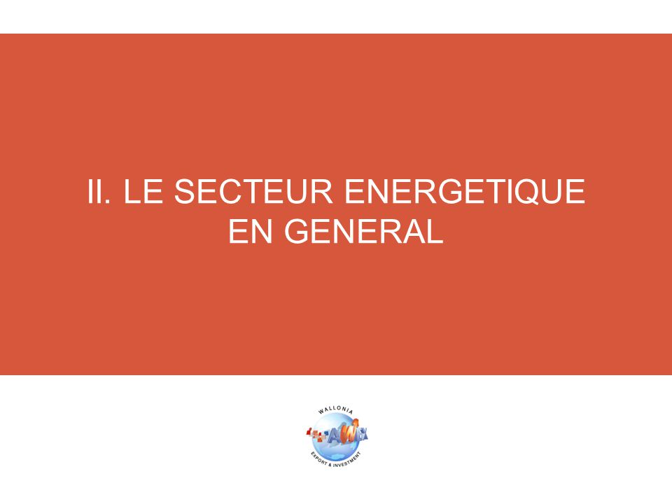II. LE SECTEUR ENERGETIQUE EN GENERAL