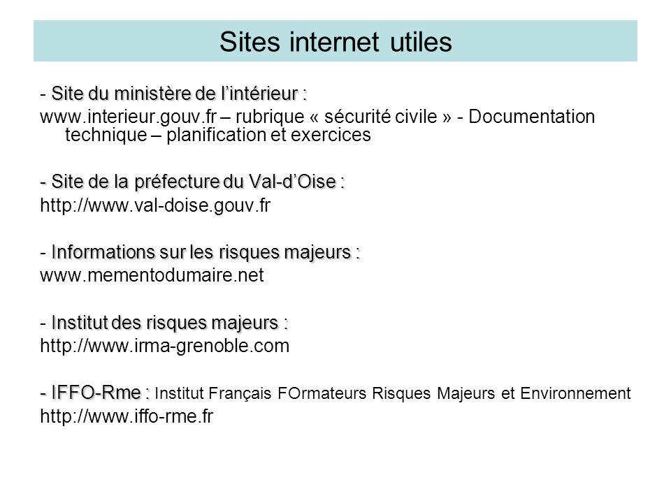 Sites internet utiles Site du ministère de l'intérieur : - Site du ministère de l'intérieur : www.interieur.gouv.fr – rubrique « sécurité civile » - D