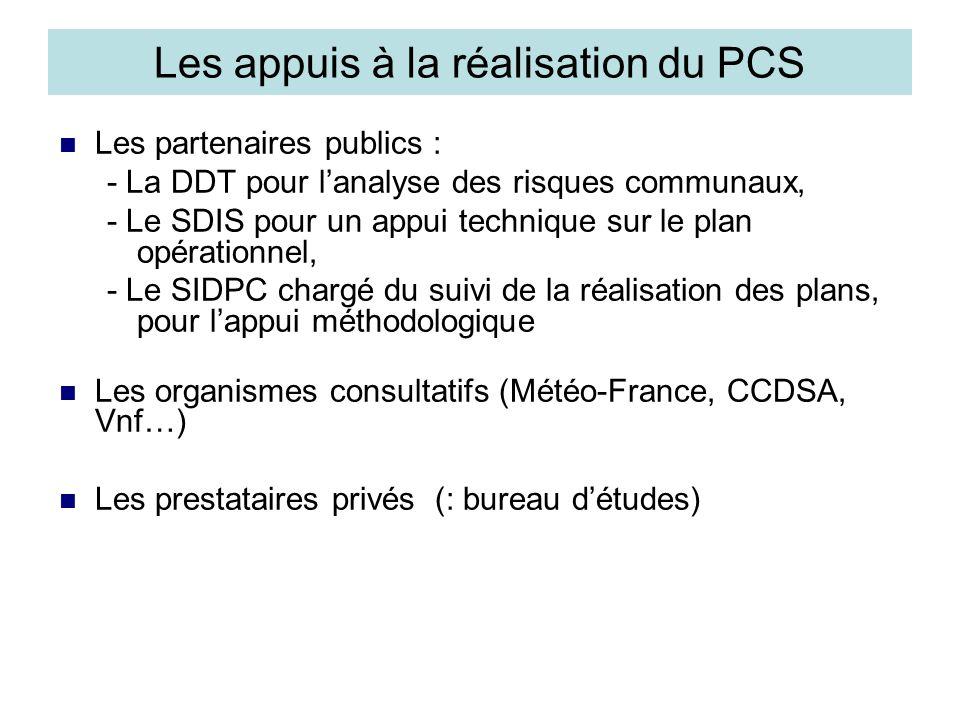 Les appuis à la réalisation du PCS Les partenaires publics : - La DDT pour l'analyse des risques communaux, - Le SDIS pour un appui technique sur le p