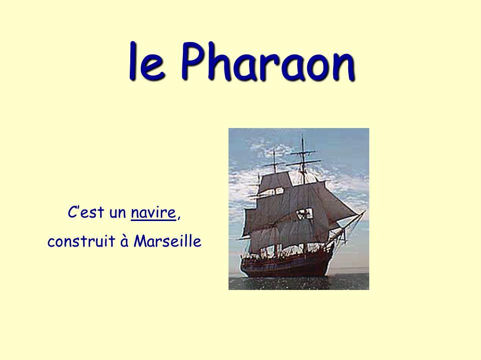 Qui a dit.1. Est-ce que c est votre intention de me nommer capitaine du Pharaon.