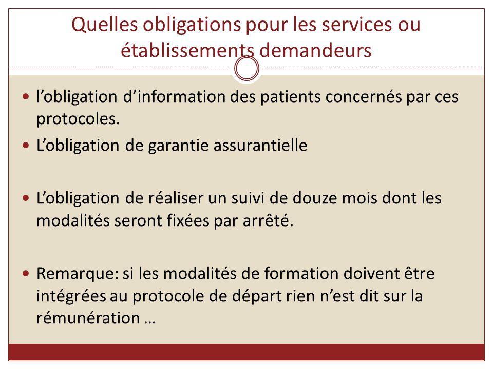Quelles obligations pour les services ou établissements demandeurs l'obligation d'information des patients concernés par ces protocoles. L'obligation