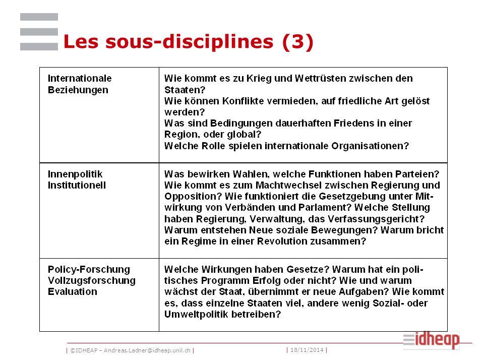 | ©IDHEAP – Andreas.Ladner@idheap.unil.ch | | 18/11/2014 | Les sous-disciplines (2)