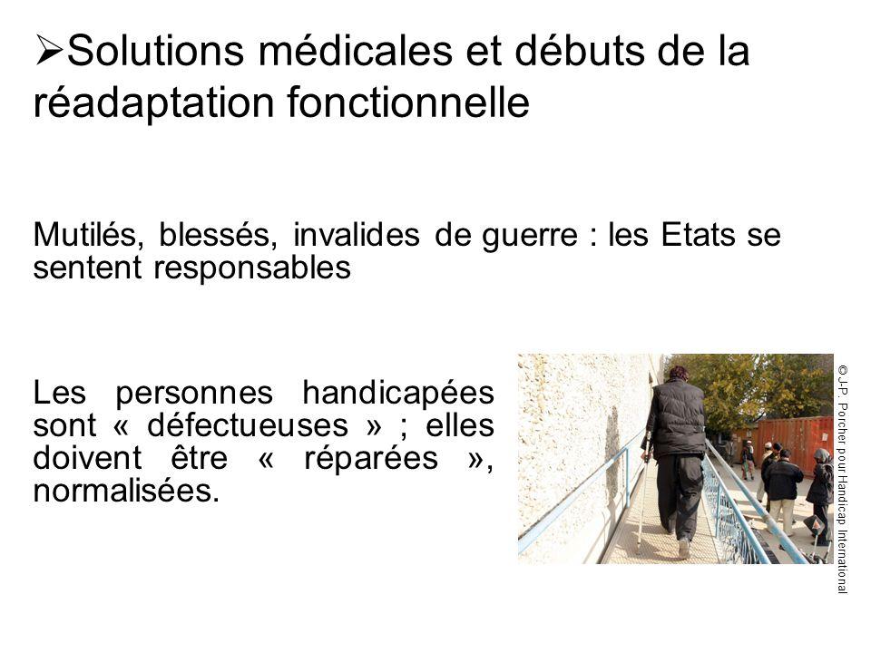 Les personnes handicapées sont « défectueuses » ; elles doivent être « réparées », normalisées.  Solutions médicales et débuts de la réadaptation fon