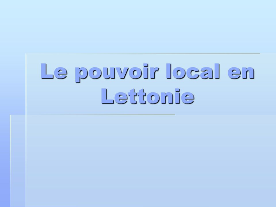 Le pouvoir local en Lettonie