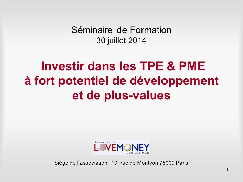 Investir dans les TPE & PME à fort potentiel de développement et de plus-values Siège de l'association - 10, rue de Montyon 75009 Paris Séminaire de F