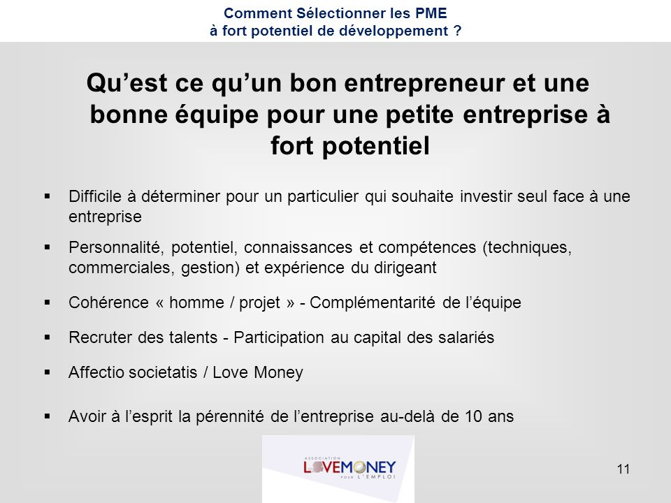 11 Comment Sélectionner les PME à fort potentiel de développement ? Qu'est ce qu'un bon entrepreneur et une bonne équipe pour une petite entreprise à
