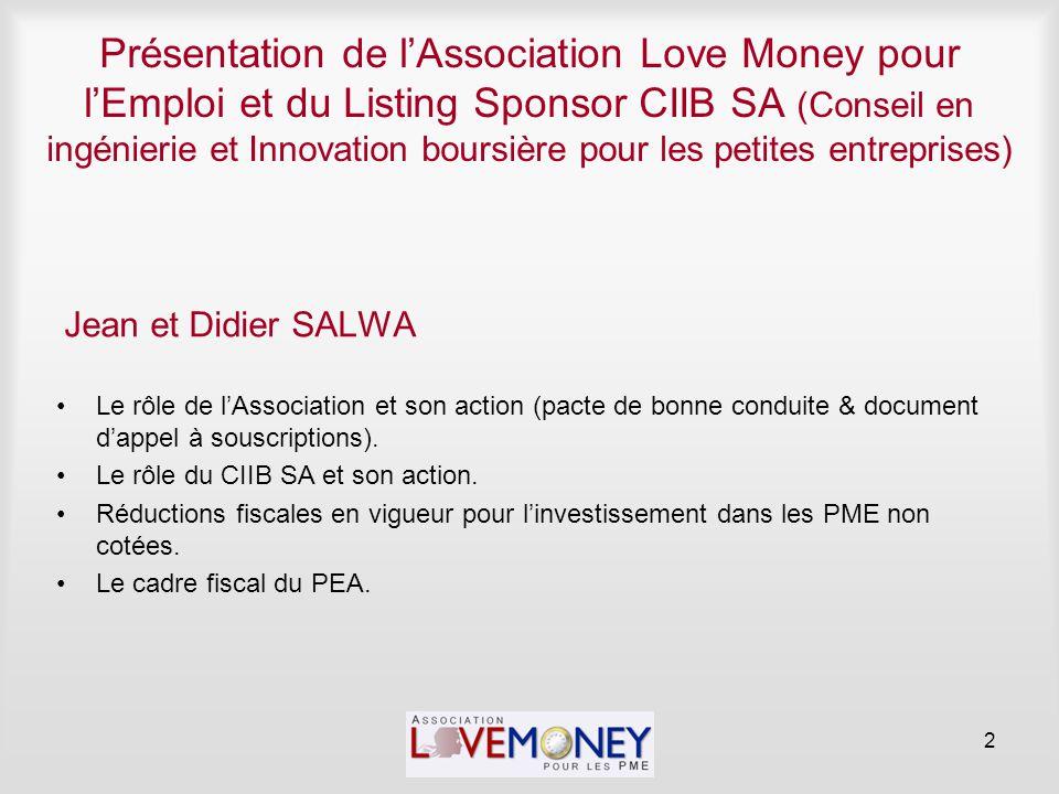 Présentation de l'Association Love Money pour l'Emploi et du Listing Sponsor CIIB SA (Conseil en ingénierie et Innovation boursière pour les petites e
