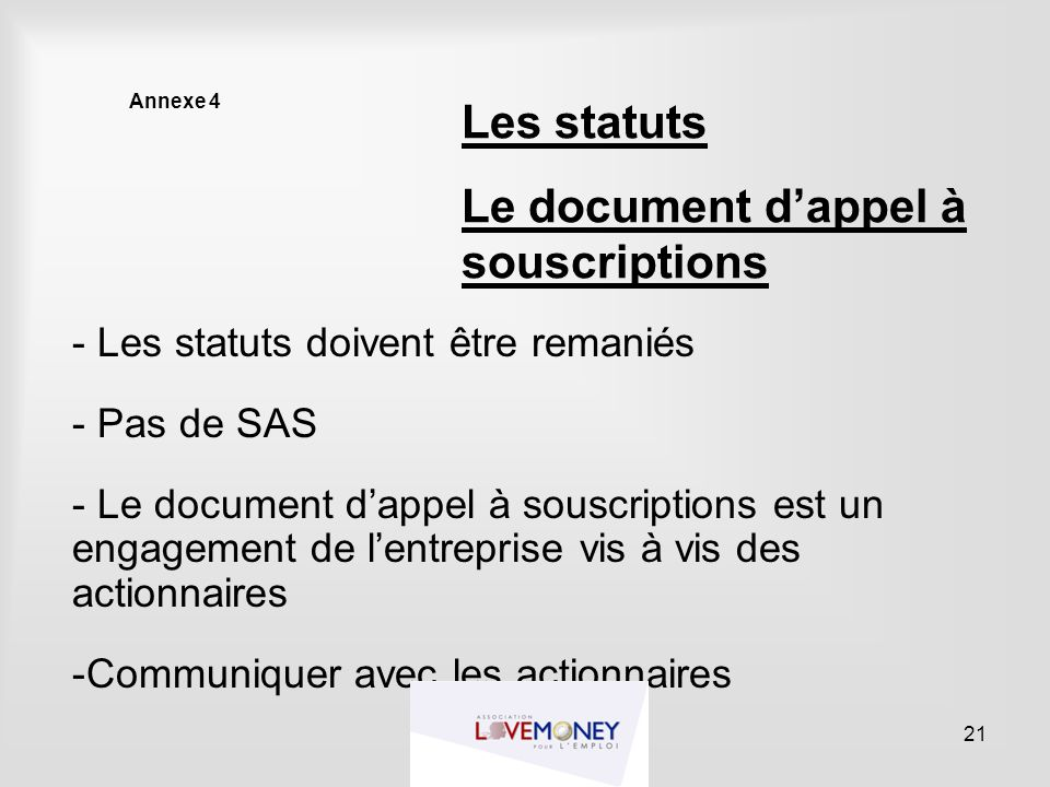 Annexe 4 - Les statuts doivent être remaniés - Pas de SAS - Le document d'appel à souscriptions est un engagement de l'entreprise vis à vis des action
