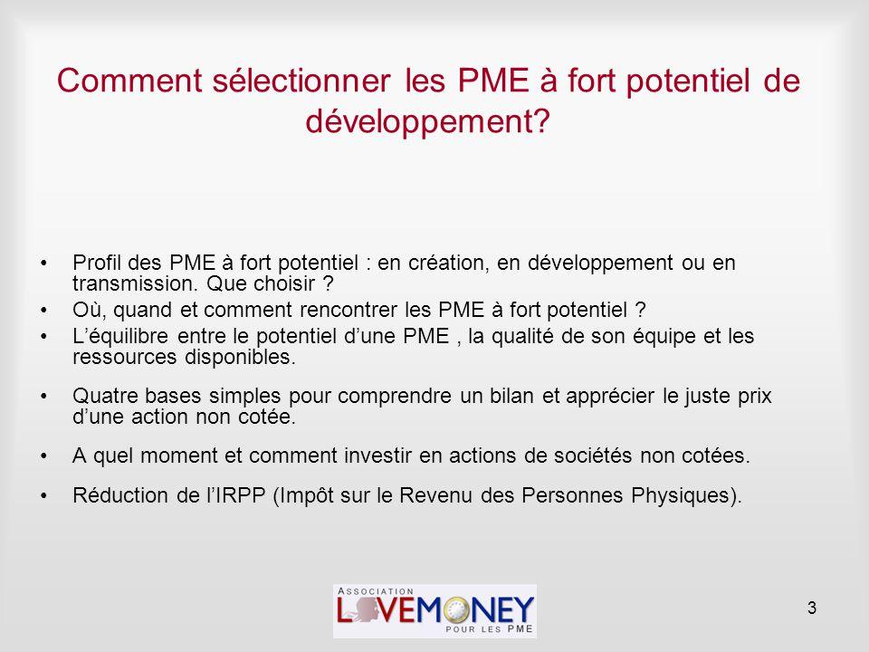 Comment sélectionner les PME à fort potentiel de développement? Profil des PME à fort potentiel : en création, en développement ou en transmission. Qu