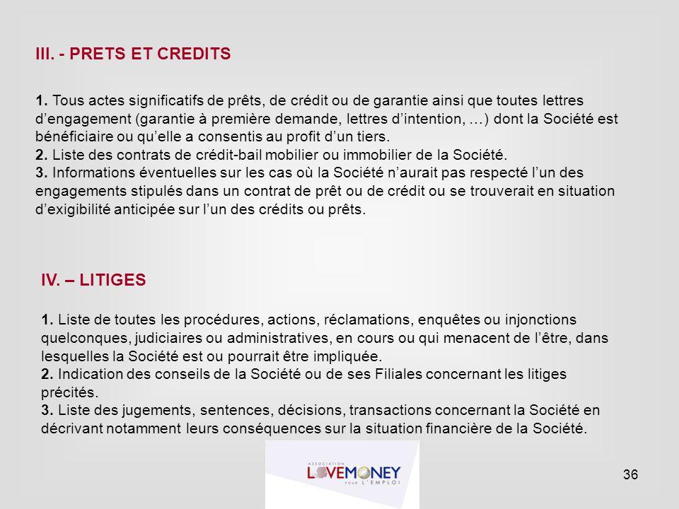 III. - PRETS ET CREDITS 1. Tous actes significatifs de prêts, de crédit ou de garantie ainsi que toutes lettres d'engagement (garantie à première dema
