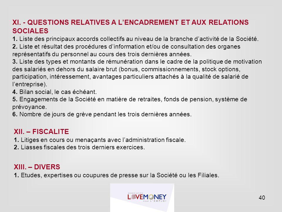 XI. - QUESTIONS RELATIVES A L'ENCADREMENT ET AUX RELATIONS SOCIALES 1. Liste des principaux accords collectifs au niveau de la branche d'activité de l