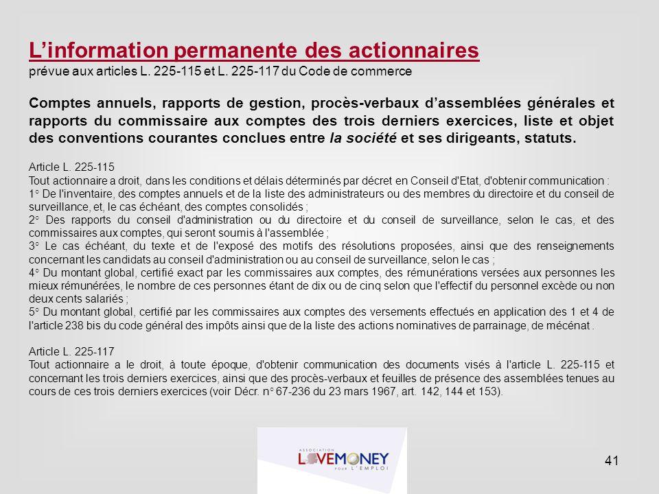 L'information permanente des actionnaires prévue aux articles L. 225-115 et L. 225-117 du Code de commerce Comptes annuels, rapports de gestion, procè