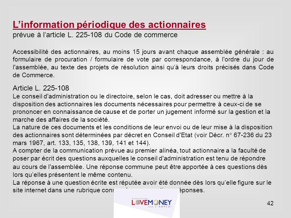 L'information périodique des actionnaires prévue à l'article L. 225-108 du Code de commerce Accessibilité des actionnaires, au moins 15 jours avant ch