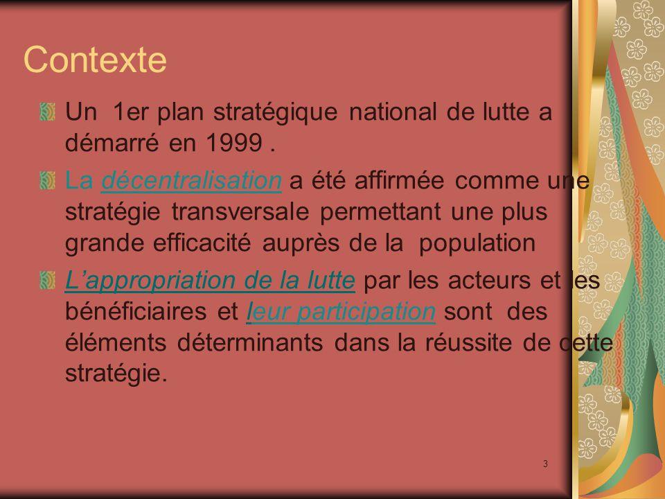 3 Contexte Un 1er plan stratégique national de lutte a démarré en 1999.