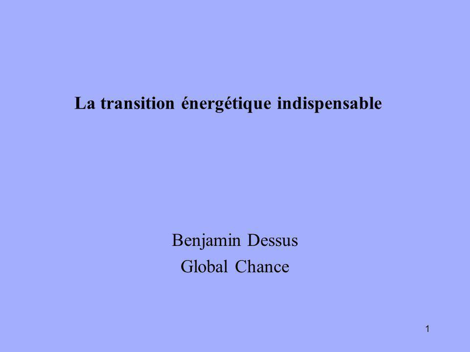 1 La transition énergétique indispensable Benjamin Dessus Global Chance
